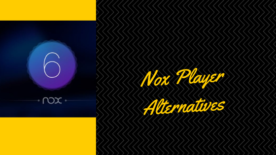 Nox Player Alternatives