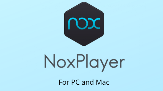 NOX player for pc and mac
